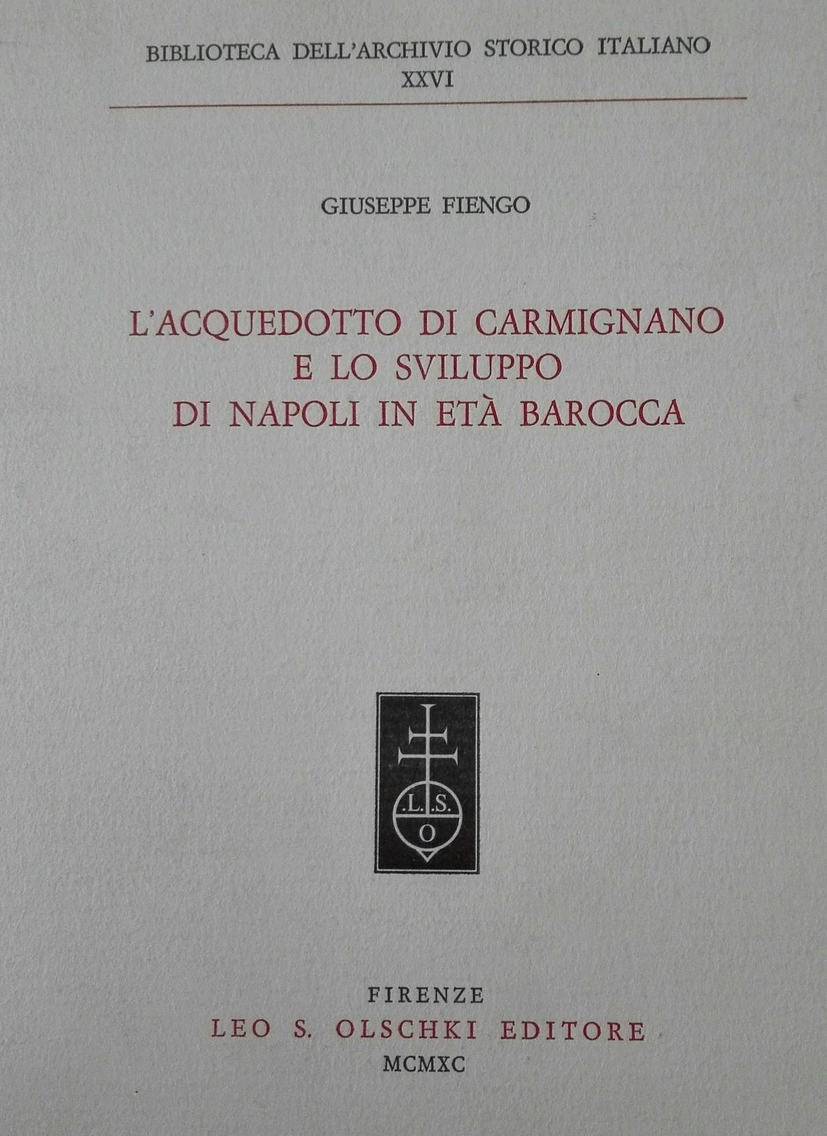 L'acquedotto di Carmignano e lo sviluppo di Napoli in età barocca