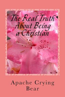 The Real Truth About Being a Christian