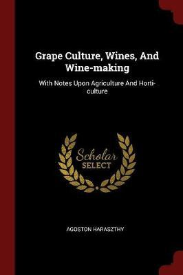 Grape Culture, Wines, and Wine-Making