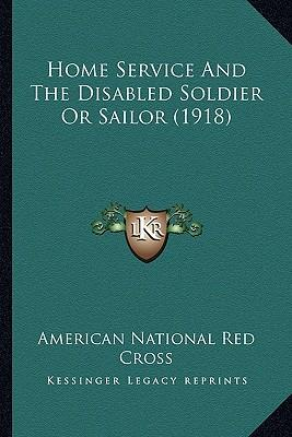 Home Service and the Disabled Soldier or Sailor (1918)
