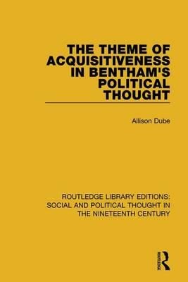The Theme of Acquisitiveness in Bentham's Political Thought