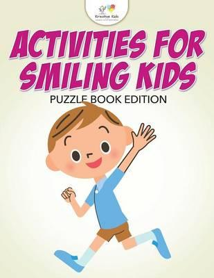 Activities for Smiling Kids Puzzle Book Edition
