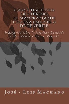 Casa y hacienda de Chirino / Chirino House and Estate