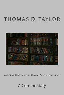 Autistic Authors, and Autistics and Autism in Literature