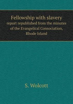 Fellowship with Slavery Report Republished from the Minutes of the Evangelical Consociation, Rhode Island