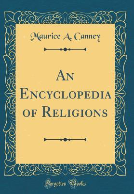 An Encyclopedia of Religions (Classic Reprint)