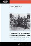 I partigiani jugoslavi nella Resistenza italiana