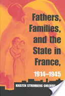 Fathers, Families, and the State in France, 1914-1945