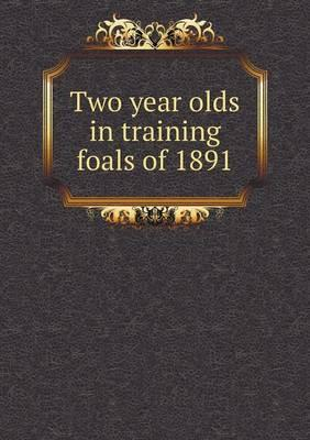 Two Year Olds in Training Foals of 1891