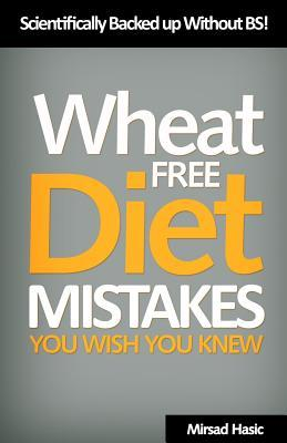 Wheat Free Diet Mistakes You Wish You Knew