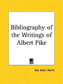 Bibliography of the Writings of Albert Pike[