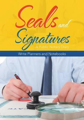 Seals and Signatures - A Public Notary Diary