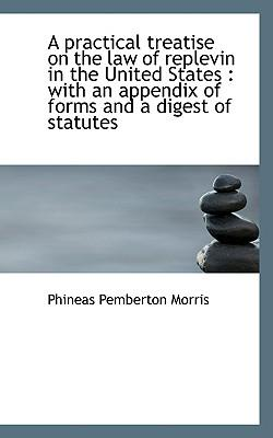 A Practical Treatise on the Law of Replevin in the United States