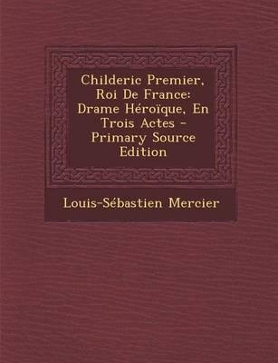 Childeric Premier, R...