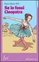 Se io fossi Cleopatr...
