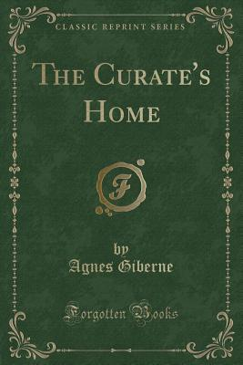 The Curate's Home (Classic Reprint)