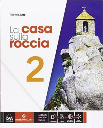 La casa sulla roccia. Per la Scuola media. Con e-book. Con espansione online