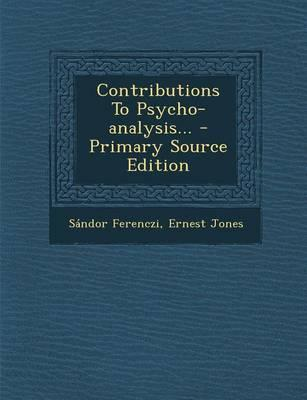 Contributions to Psycho-Analysis... - Primary Source Edition