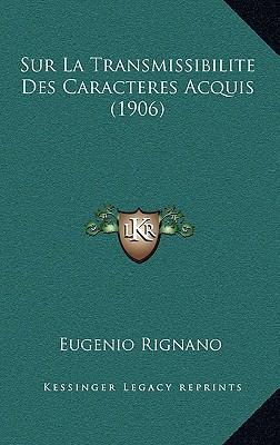 Sur La Transmissibilite Des Caracteres Acquis (1906)