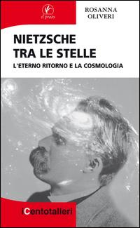 Nietzsche tra le stelle. L'eterno ritorno e la cosmologia