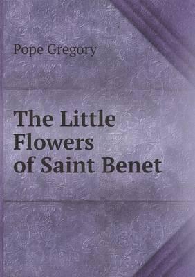The Little Flowers of Saint Benet
