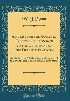 A Please for the Augsburg Confession, in Answer to the Objections of the Definite Platform