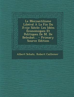 Le Mercantilisme Liberal a la Fin Du Xviie Siecle