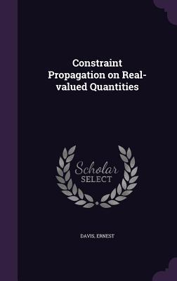 Constraint Propagation on Real-Valued Quantities