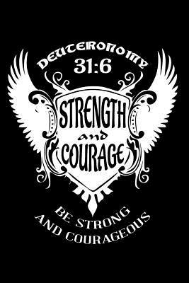Strength And Courage...