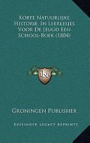 Korte Natuurlijke Historie, in Leerlesjes Voor de Jeugd Een School-Boek (1804)
