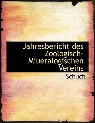 Jahresbericht Des Zoologisch-Miueralogischen Vereins