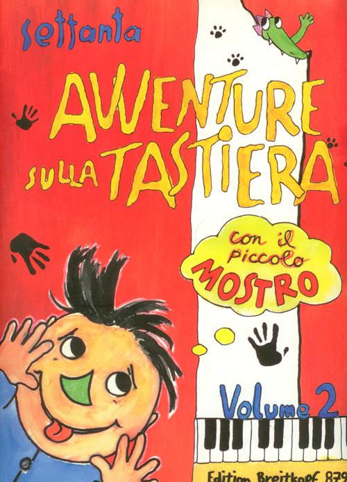 Settanta avventure sulla tastiera con il piccolo mostro, Volume 2