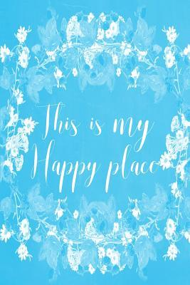 Pastel Chalkboard Journal - This Is My Happy Place Light Blue