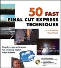 50 Fast Final Cut Express Techniques