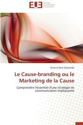 Le Cause-Branding Ou le Marketing de la Cause