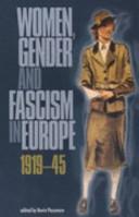 Women, gender and fascism in Europe