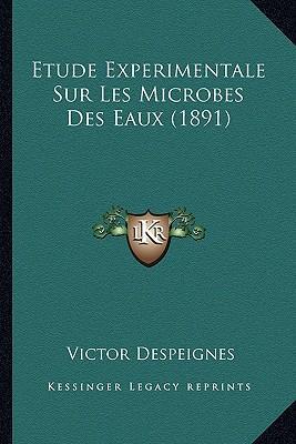 Etude Experimentale Sur Les Microbes Des Eaux (1891)