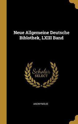 Neue Allgemeine Deutsche Biblothek, LXIII Band