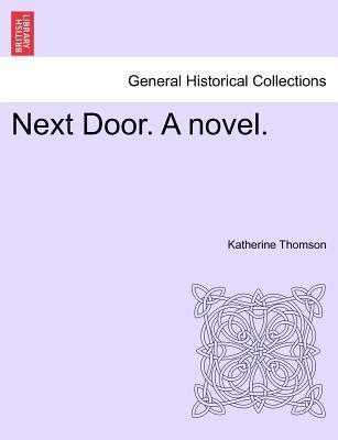 Next Door. A novel. VOL. I