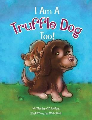 I Am a Truffle Dog Too!