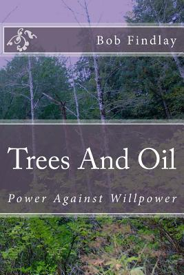 Trees and Oil