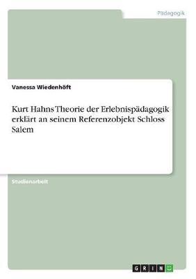 Kurt Hahns Theorie der Erlebnispädagogik erklärt an seinem Referenzobjekt Schloss Salem