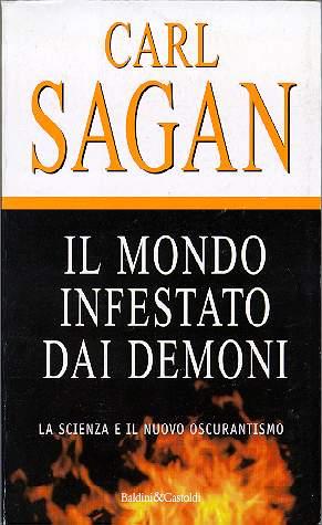 Risultati immagini per Il mondo infestato da demoni, La scienza e il nuovo oscurantismo Carl Sagan Baldini & Castoldi, 1997