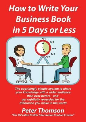 How to Write Your Book in 5 Days or Less - Guaranteed