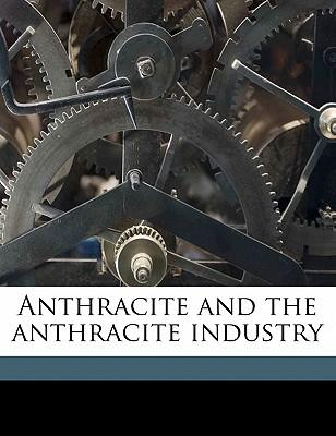 Anthracite and the Anthracite Industry