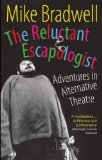 The Reluctant Escapologist: Adventures in Alternative Theatre