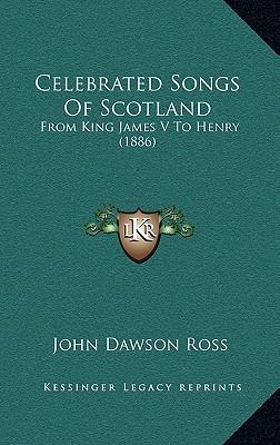 Celebrated Songs of Scotland