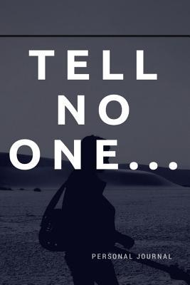 Tell No One… Personal Journal