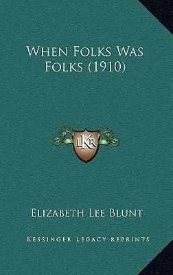 When Folks Was Folks (1910)