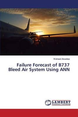 Failure Forecast of B737 Bleed Air System Using ANN